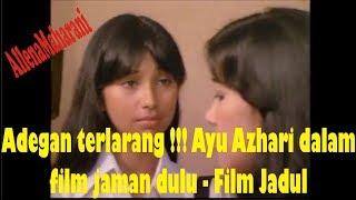 Adegan Terlarang ayu azhari dalam film jaman dulu - Film Jadul