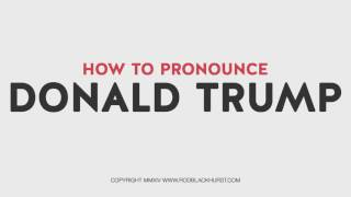 Dictionary - How to Pronounce PRESIDENT DONALD TRUMP