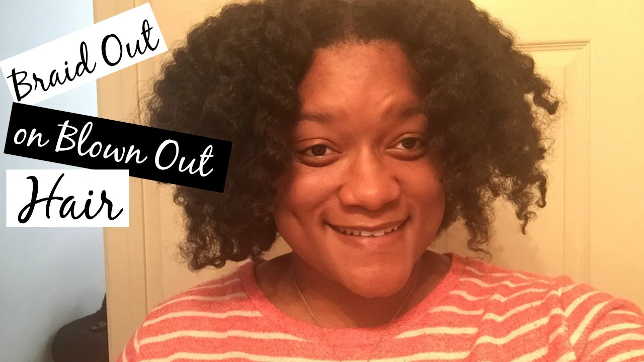 twistout on blown out hair youtube wash day braid out on ...