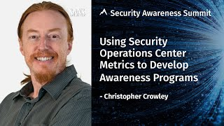 Using Security Operations Center Metrics to Develop Awareness Programs