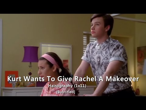 GLEE- Kurt Wants To Give Rachel A Makeover | Hairography [Subtitled] HD