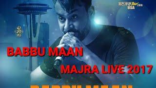 ਬੱਬੂ ਮਾਨ ਨੇ ਕਿਹਾ ਮੈ ਬਹੁਤਾ ਸੋਹਣਾ ਨੀ || babbu mann  live 2017  || majra kabaddi cup 2017 ii  new song