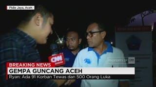 Update Korban Gempa Aceh, 91 Orang Meninggal & 500 Orang Terluka - Live Report
