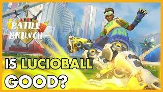 Overwatch - Is Lucioball Good?   Battle Brunch