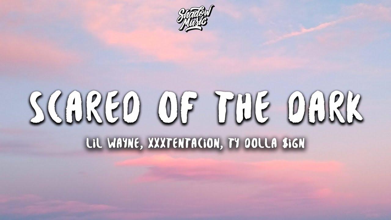 Download Lil Wayne, XXXTENTACION & Ty Dolla $ign - Scared of the Dark (Lyrics)