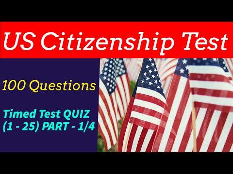 US Citizenship Test. 100 Questions. Timed Test QUIZ (1 - 25) PART 1 - 4
