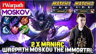 2 x MANIAC !! Gameplay, Warpath Moskov The Immortal [ iWarpath Moskov ] Mobile Legends