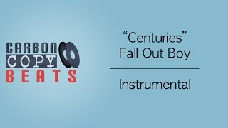 Centuries - Instrumental / Karaoke (In the Style of Fall Out Boy)