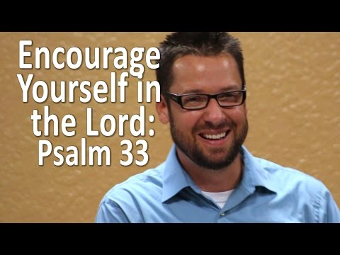"HOW TO ""Encourage Yourself in the Lord"" - Psalm 33"