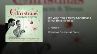 We Wish You A Merry Christmas/Silver Bells (Medley)