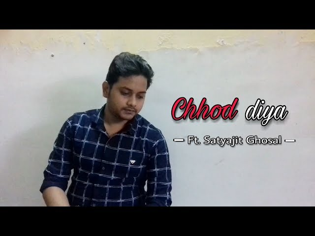 Chhod Diya - Baazaar | Cover by Satyajit Ghosal