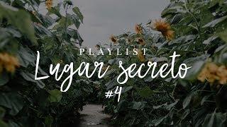 Playlist Lugar Secreto #4