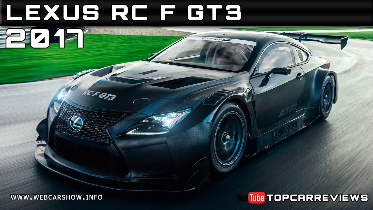 2017 Lexus Rc F Gt3 Review Rendered Price Specs Release Date Youtube