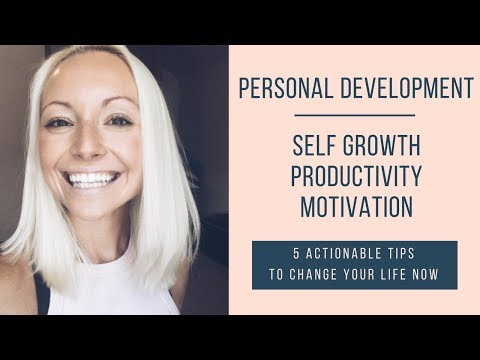 5 Actionable Tips: Personal Development, Productivity, & Self Growth