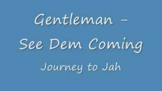 Gentleman - See Dem Coming