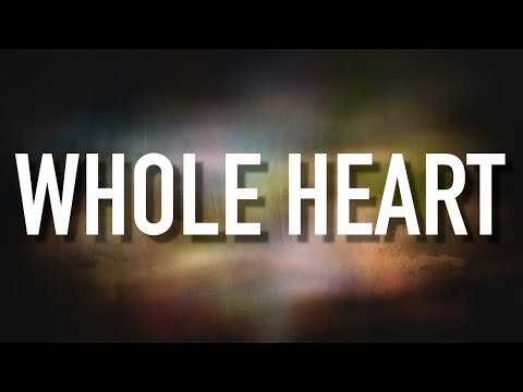 Whole Heart - [Lyric Video] Brandon Heath