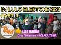 Gambar cover Dj LULO ELEKTONE 2020 NONSTOP part 3 |T.A.M channel | ILHAM vs RINI |KOLTIM