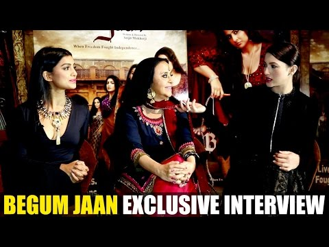 EXCLUSIVE INTERVIEW With Begum Jaan Actresses Gauhar Khan, Ila Arun & Pallavi Sharda