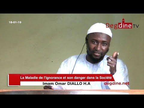Khoutbah 18 01 19 |  La Maladie de l'ignorance et son danger dans la Société | Imam Oumar DIALLO H.A