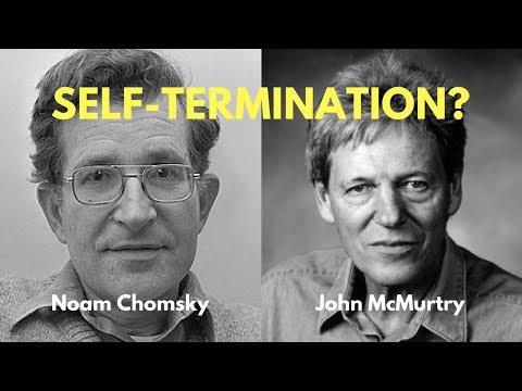 """Self-Termination?"" | Noam Chomsky & John McMurtry"