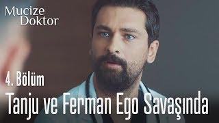 Tanju ve Ferman arasında ego savaşı - Mucize Doktor 4. Bölüm
