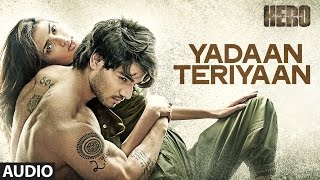 Yadaan Teriyaan Full AUDIO Song - Rahat Fateh Ali Khan | Hero | Sooraj, Athiya | T-Series
