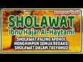 sholawat paling afdhol menurut ibnu hajar al-haytami - sholawat ibrahimiyah - sholawat tasyahud paling lengkap