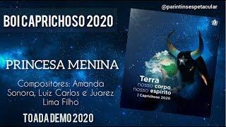 BOI CAPRICHOSO 2020 - PRINCESA MENINA - TOADA DEMO 2020