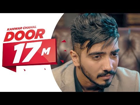 Door (Full Song) | Kanwar Chahal | Himanshi khurana | Sanaa | Latest Punjabi Song 2017