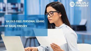 Hassle free Personal Loans by Bajaj Finserv