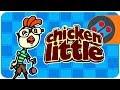 Chicken Little - Game Or Bust