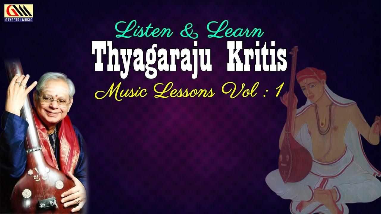 Thyagaraju Kritis Music Lessons Vol 1 || Dr.Nookala Chinna Satyanarayana