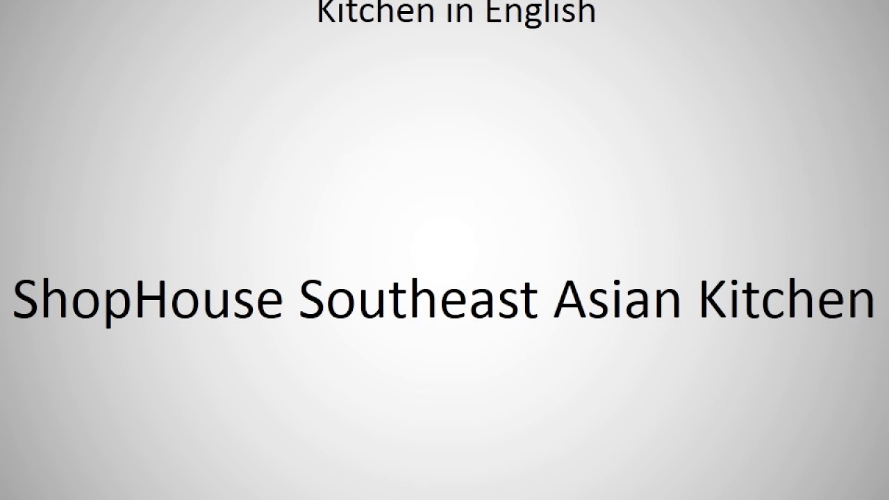 How to say ShopHouse Southeast Asian Kitchen in English? - YouTube