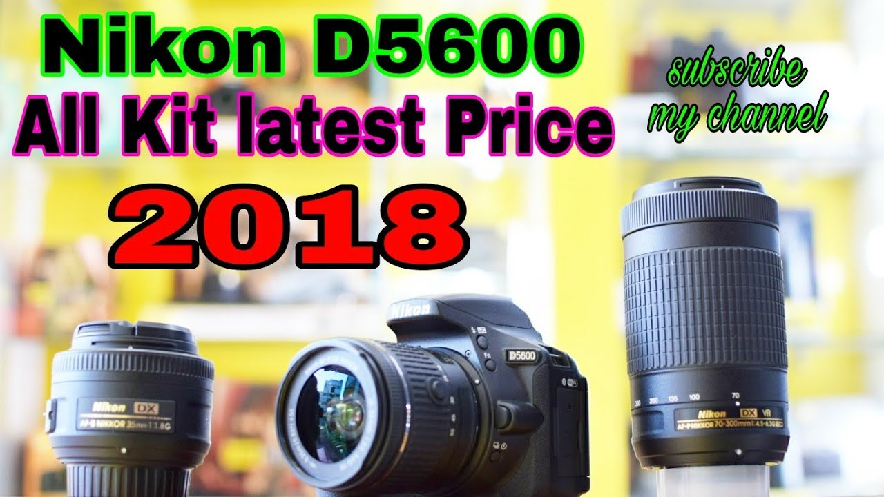NIKON D5600 ALL KIT LATEST PRICE AND DISCOUNT JAN  2018!