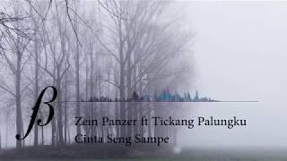 Zein Panzer Ft Tikang Palungku - Cinta Seng Sampe (Original Version)