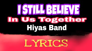 Hiyas Band - I Still Believe In Us Together LYRICS