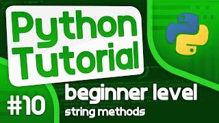 Python Programming Tutorial #10 - String Methods