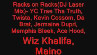 Racks on Racks(DJ Laser Mix)-YC ft. Trae Tha Truth, Twista, Kevin Cossom, Da Brat and others.,