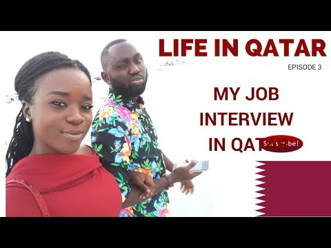 MY JOB INTERVIEW IN QATAR| LIFE IN QATAR| TUNJI AND ADEOLA EP#03
