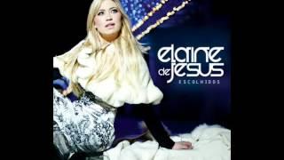 Elaine de Jesus: Ressuscitou, Ele Está Vivo - 2012