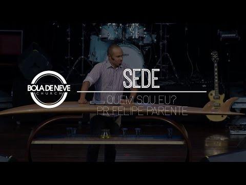 Bola de Neve Sede - 'Quem sou eu?' - Pr Felipe Parente