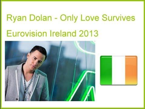 Ryan Dolan - Only Love Survives (Lyrics) (Ireland Eurovision 2013)