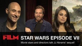 Star Wars Episode 7: Movie Stars On J.J. Abrams' Sequel