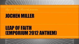 Jochen Miller - Leap Of Faith (Club Mix) [Big & Dirty Recordings]