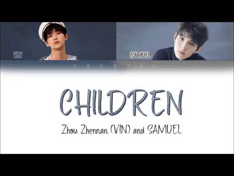 Zhou Zhennan (VIN) & SAMUEL - Children (Color Coded Lyrics)