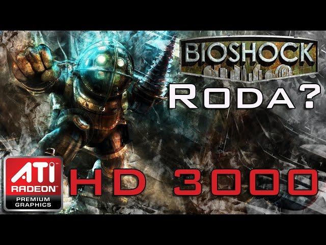 Bioshock - ATI Radeon HD3000 (Onboard)