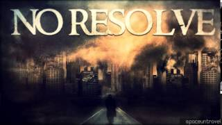 No Resolve - Burn The City