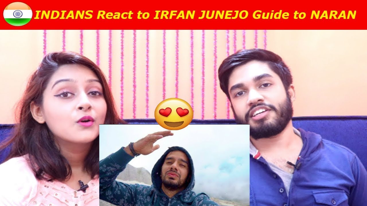 INDIANS react to IRFAN JUNEJO guide to NARAN (Pakistan)