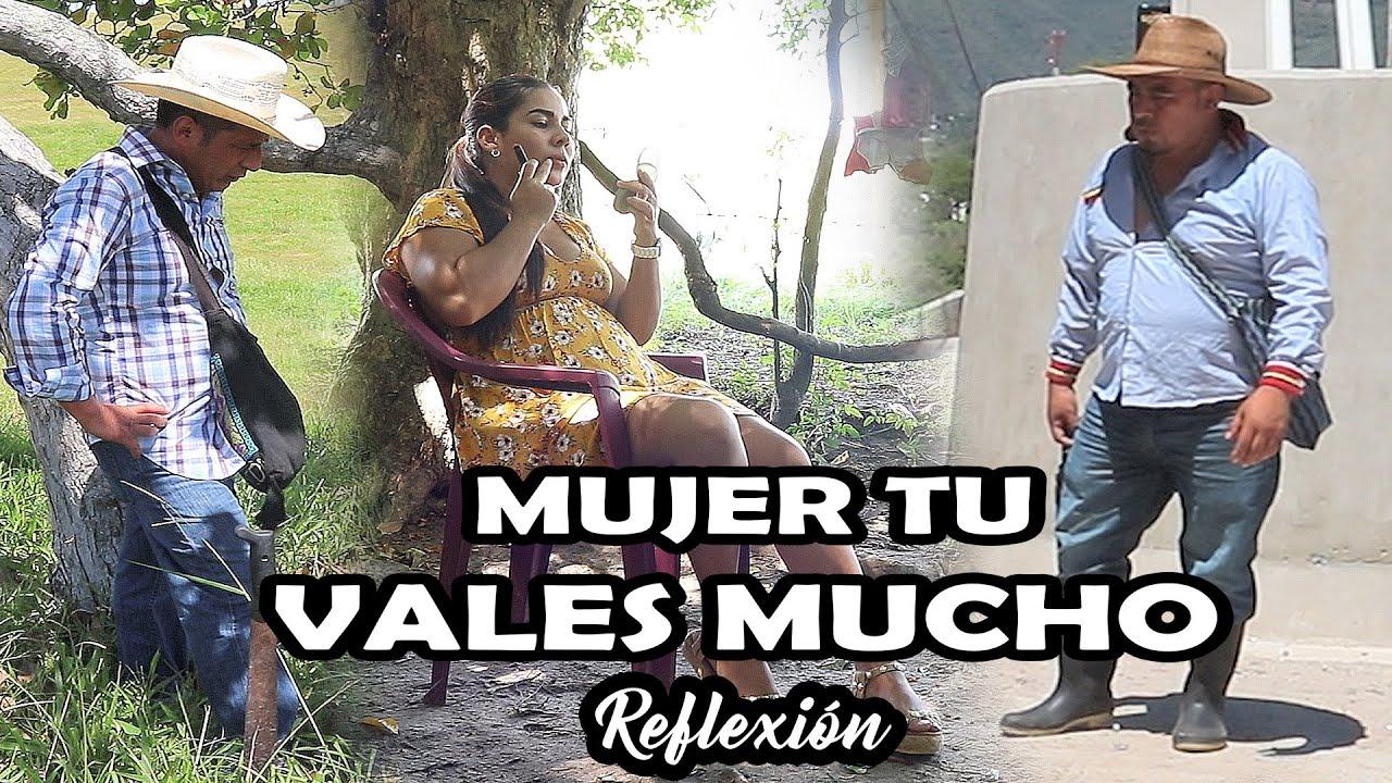 MUJER TU VALES MUCHO Reflexión Mira este video