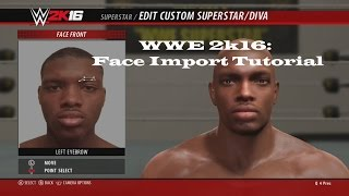 WWE 2K16 How To Face Import Tutorial! (Harder Than It Looks)